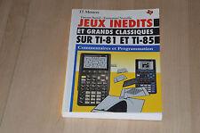 Livre jeux inédits et grands classiques sur calculatrice TI 81 85 -programmation