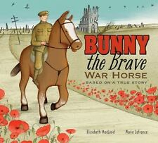 Bunny the Brave War Horse: Based on a True Story: By MacLeod, Elizabeth