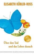 Über den Tod und das Leben danach - Elisabeth Kübler-Ross - 9783898453653
