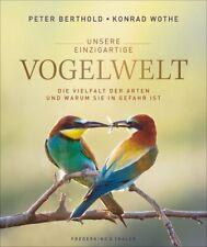 Unsere einzigartige Vogelwelt von Peter Berthold, Konrad Wothe (Portofrei)