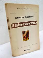 Quasimodo,IL FALSO E VERO VERDE,Mondadori 1956 I^ed[poesia,LO SPECCHIO