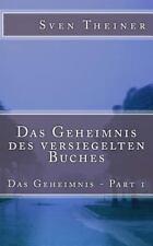 Das Geheimnis des Versiegelten Buches by Sven Theiner (2014, Paperback)