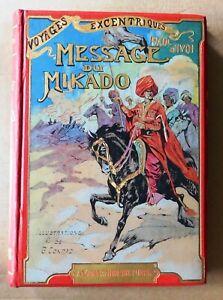 Paul d' IVOI. LE MESSAGE DU MIKADO. Furne 1910. Cartonnage éditeur Très bel état