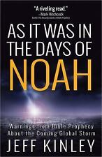 As It Was in the Days of Noah: Warnings from Bible Prophecy About the Coming Glo