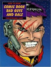 How to Draw Comic Book Bad Guys and Gals by Christopher Hart