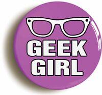 GEEK GIRL GLASSES FUNNY BADGE BUTTON PIN (1inch/25mm diameter) SWOT GEEK CHIC