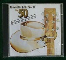CD - SLIM DUSTY - No. 50 - THE GOLDEN ANNIVERSARY ALBUM.