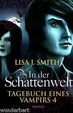 *- TAGEBUCH eines VAMPIRS 4 - In der SCHATTENWELT - Lisa J. SMITH  HC  (2010)