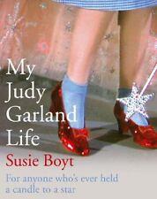 My Judy Garland Life,Susie Boyt