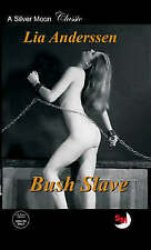 Bush Slave by Lia Anderssen :  Silver Moon Erotic Fiction - private listing