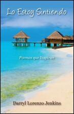 Lo Estoy Sintiendo : Poemas Que Inspiran by Darryl Lorenzo Jenkins (2013,...