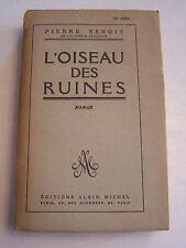 ROMAN , L ' OISEAU DES RUINES DE P.BENOIT . 316 PAGES DE 1947 . BON ETAT .