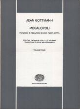 1970 – GOTTMANN, MEGALOPOLI – SOCIOLOGIA URBANISTICA ECOLOGIA POLITICA ECONOMIA