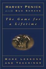 The Game for a Lifetime: More Lessons and Teachings Penick, Harvey Paperback