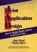 Joint Application Design: How to Design Quality Systems in 40% Less Ti-ExLibrary