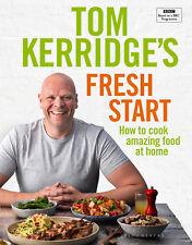 Tom Kerridge's Fresh Start - Home Cooking Recipe Book Cookbook - Hardback