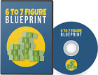 6 To 7 Figure Blueprint Video Course- earn 6 To 7 Figures online