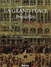 La Grand-Place de Bruxelles: Au coeur d cinq siècles d'histoire | Goedleven 1993