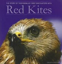 The Story of Tiggywinkles' First Encounters with Red Kites by Les Stocker, book