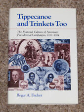 1988 TIPPECANOE & TRINKETS TOO - GUIDE TO POLITICAL TEXTILES BOOK ROGER FISCHER