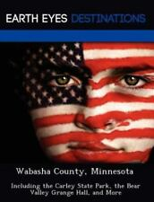 Wabasha County, Minnesot : Including the Carley State Park, the Bear Valley...