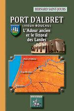 Port d'Albret (Vieux Boucau - L'Adour ancien et le littoral des Landes