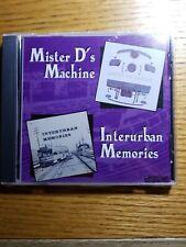 MISTER D's MACHINE & INTERURBAN MEMORIES CD. PE-SP-LAMTA-MCL-METRO-CNSM-TROLLEY.