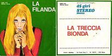 DISCO 45 GIRI  MARIO BATTAINI - LA FILANDA § LA TRECCIA BIONDA