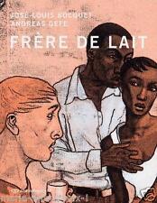 Livre BD Frère de lait de José Louis Bocquet et Andreas Gefe NEUF