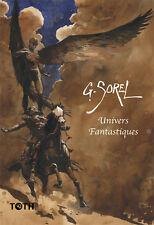 Guillaume Sorel Univers fantastique Tirage de tête 350 ex signés - éditions Toth