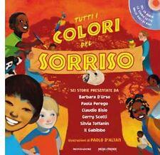 Tutti i colori del sorriso.  Con CD Audio di Augusto Macchetto, Paolo D'Altan