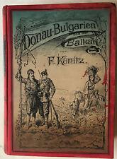 Felix Kanitz  Donau-Bulgarien und der Balkan - Gebhard & Wilisch 1882