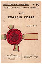ROY Henry - BIBLIOTHEQUE VERMOREL N° 142 - LES ENGRAIS VERTS - Ca 1930