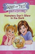Hamsters Don't Glow in the Dark (Abby and Tess Pet-Sitters)-ExLibrary