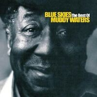"MUDDY WATERS ""BLUE SKIES-THE BEST OF MOODY"" CD NEUWARE"
