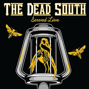 SERVED LIVE by The Dead South