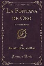 La Fontana de Oro: Novela Historica (Classic Reprint) (Paperback or Softback)