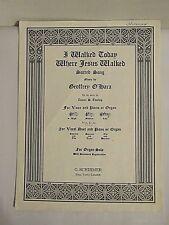 Vintage I Walked Today Where Jesus Walked: G. O'hara Sheet Music Notes (Lot #45)