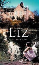 Liz by Helen Wood (2011, Hardcover)