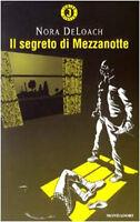 Il segreto di Mezzanotte - Nora DeLoach - Libro nuovo in offerta !