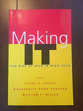 Making IT: The Rise of Asia in High Tech, edited by Rowen et al (2007,Paperback)