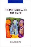 Promoting Health In Old Age: Critical Issues in Self Health Care (Rethinking Age