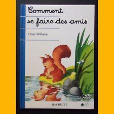 Collection Je commence à lire COMMENT SE FAIRE DES AMIS Hans Wilhelm 1994