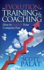 The Evolution of Training and Coaching: How to Explode Your Company Fast (Hardba