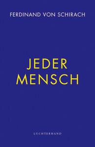 Jeder Mensch Ferdinand von Schirach 2021