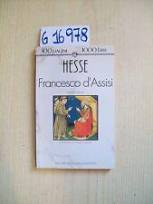 H. HESSE - FRANCESCO D'ASSISI - NEWTON COMPTON EDITORI - 1993