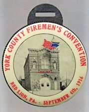 1916 YORK COUNTY FIREMEN'S CONVENTION Red Lion Pennsylvania watch fob ^
