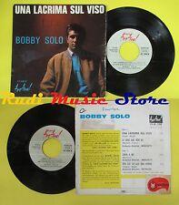 LP 45 7'' BOBBY SOLO Una lacrima sul  viso Le cose que non ho Credi no cd mc dvd