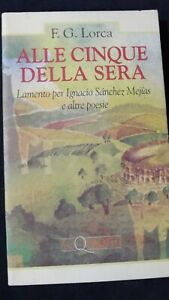 Garcia Lorca: Alle cinque della sera e altre poesie   Testo  a fronte