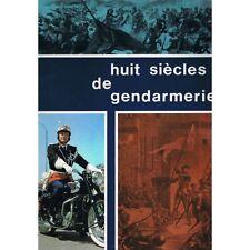 Huit Siècles de GENDARMERIE préfacé par Pierre MESSMER Sergents d'Armées Photos